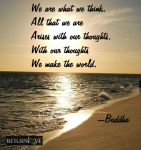 Buddah we r what we think