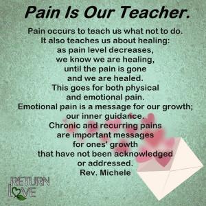 Pain is our teacher